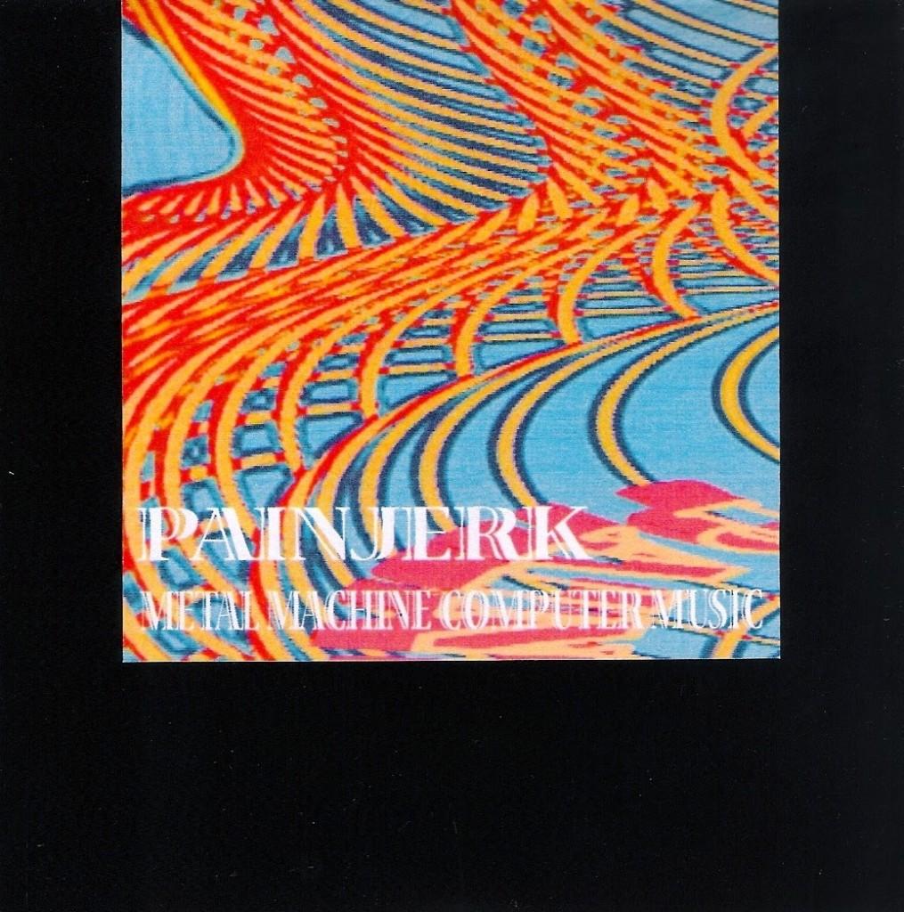 2014-09-22-pain-jerk-metal-machine-computer-music